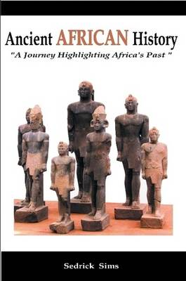 "Ancient AFRICAN History "" A Journey Highlighting Africa's Past"""