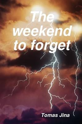 The Weekend to Forget