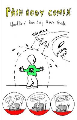 Pain Body Comix, An Unofficial Pain Body User's Guide