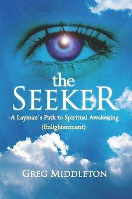 The Seeker: Layman's Path to Spiritual Awakening (Enlightenment)
