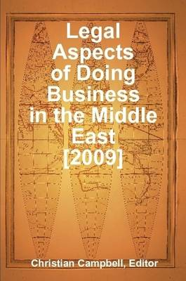 Legal Aspects of Doing Business in the Middle East [2009]