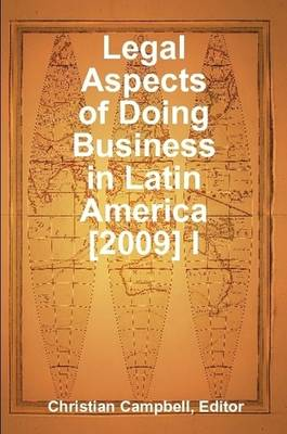 Legal Aspects of Doing Business in Latin America [2009] Volume I