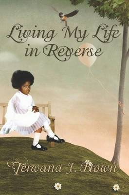 Living My Life in Reverse