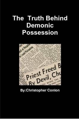 The Truth Behind Demonic Possession
