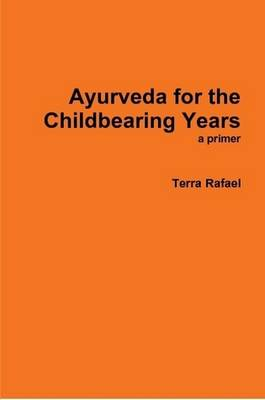 Ayurveda for the Childbearing Years