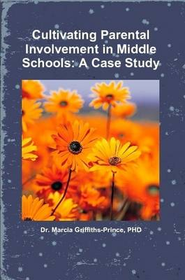 Cultivating Parental Involvement in Middle Schools: A Case Study