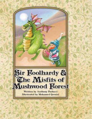 Sir Foolhardy & the Misfits of Mushwood Forest