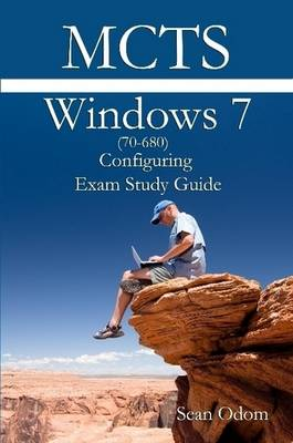 MCTS 70-680 Windows 7 Configuring Exam Study Guide