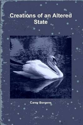 Creations of an Altered State