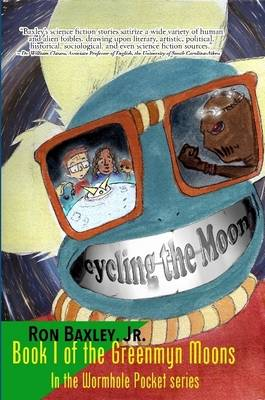 Cycling the Moon: Book I of the Greenmyn Moons in the Wormhole Pocket Series