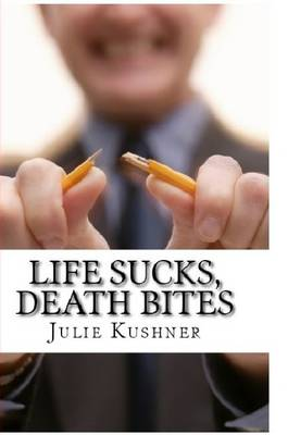 Life Sucks, Death Bites