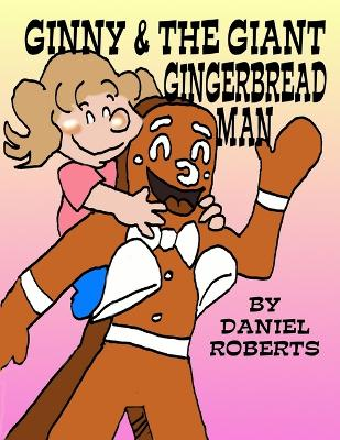 Ginny and the Giant Gingerbread Man