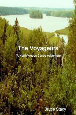 The Voyageurs (A North Woods Canoe Adventure)