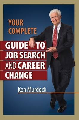 Your Complete Guide to Job Search and Career Change