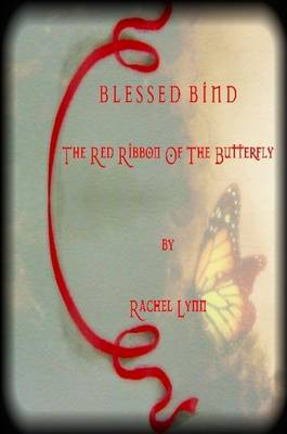 BLESSED BIND ~ The Red Ribbon Of The Butterfly