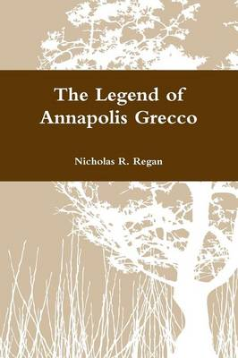 The Legend of Annapolis Grecco