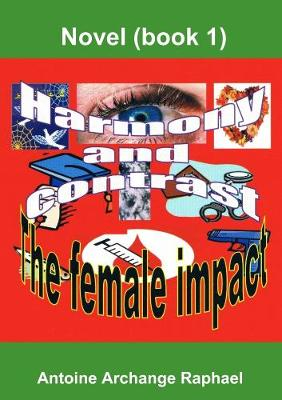 Harmony and Contrast, the Female Impact (book I)
