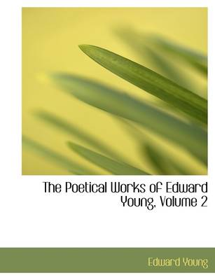 The Poetical Works of Edward Young, Volume 2