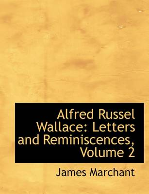Alfred Russel Wallace: Letters and Reminiscences, Volume 2
