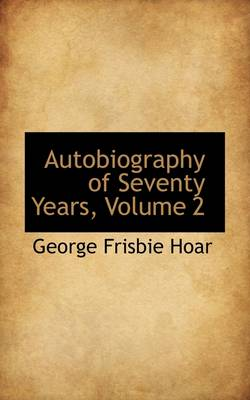 Autobiography of Seventy Years, Volume 2