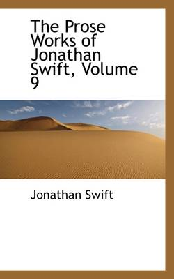 The Prose Works of Jonathan Swift, Volume 9