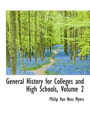 General History for Colleges and High Schools, Volume 2