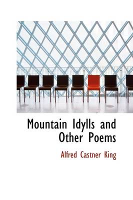 Mountain Idylls, and Other Poems