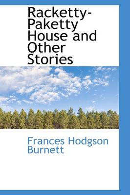 Racketty-Paketty House and Other Stories