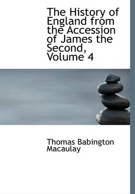 The History of England from the Accession of James the Second, Volume 4