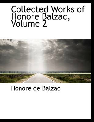 Collected Works of Honore Balzac, Volume 2