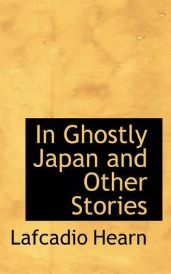 In Ghostly Japan and Other Stories