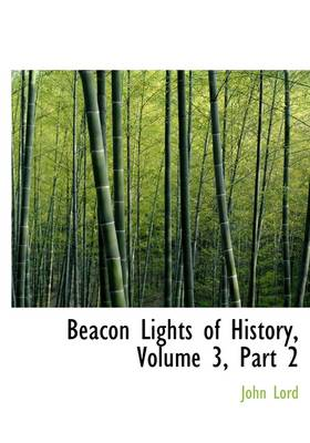 Beacon Lights of History, Volume 3, Part 2