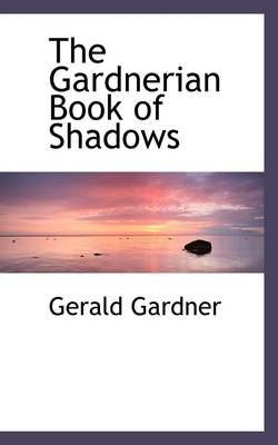 The Gardnerian Book of Shadows