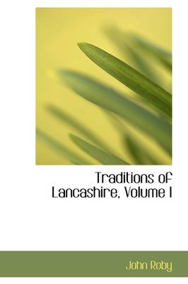 Traditions of Lancashire, Volume I