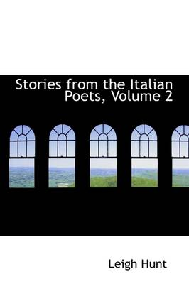 Stories from the Italian Poets, Volume 2