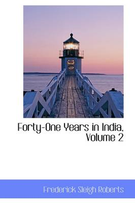 Forty-One Years in India, Volume 2