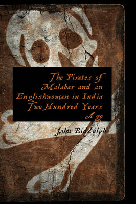 The Pirates of Malabar and an Englishwoman in India Two Hundred Years Ago