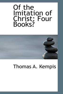 Of the Imitation of Christ: Four Books