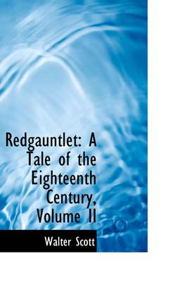 Redgauntlet: A Tale of the Eighteenth Century, Volume II