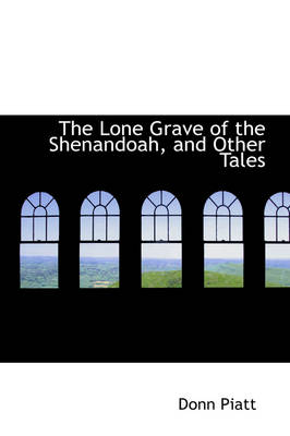 The Lone Grave of the Shenandoah, and Other Tales