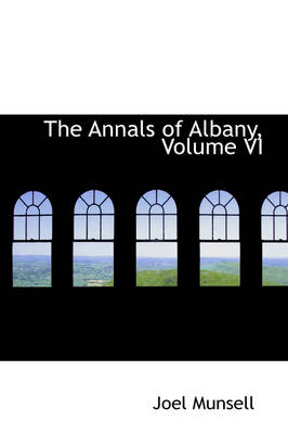 The Annals of Albany, Volume VI