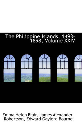 The Philippine Islands, 1493-1898, Volume XXIV