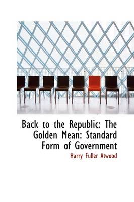 Back to the Republic: The Golden Mean: Standard Form of Government