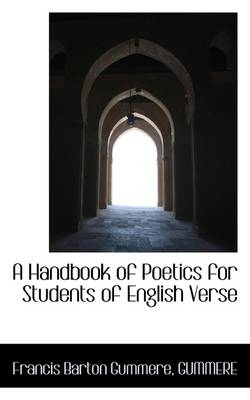 A Handbook of Poetics: For Students of English Verse