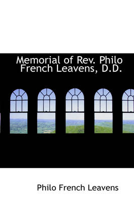 Memorial of REV. Philo French Leavens, D.D.