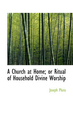 A Church at Home or Ritual of Household Divine Worship