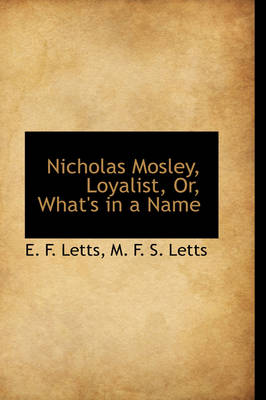 Nicholas Mosley, Loyalist, Or, What's in a Name