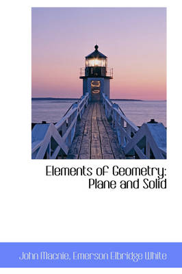 Elements of Geometry: Plane and Solid