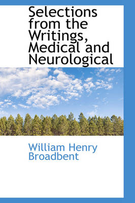 Selections from the Writings, Medical and Neurological
