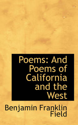 Poems: And Poems of California and the West